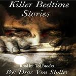 Killer Bedtime Stories | Drac Von Stoller