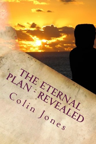 Read Online The Eternal Plan - Revealed: Automatic Writings (Volume 1) pdf epub