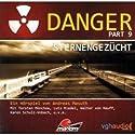 Sternengezücht (Danger 9) Hörspiel von Andreas Masuth Gesprochen von: Torsten Münchow, Lutz Riedel, Walter von Hauff
