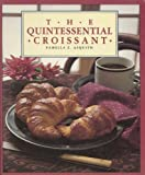 img - for The Quintessential Croissant by Pamella Asquith (1982-04-01) book / textbook / text book