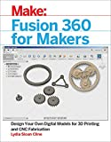 img - for Fusion 360 for Makers: Design Your Own Digital Models for 3D Printing and CNC Fabrication book / textbook / text book