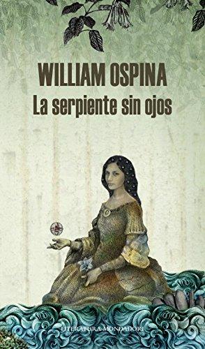 Descargar Libro La Serpiente Sin Ojos William Ospina