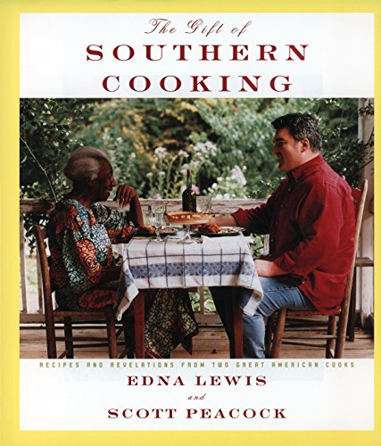 The Gift of Southern Cooking: Recipes and Revelations from Two Great American Cooks by Edna Lewis, Scott Peacock