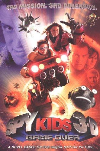 (Spy Kids 3-D: Game Over: The Official Movie Scrapbook - Junior Novel)
