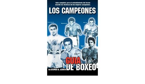 Amazon.com: Los Campeones: Guia De Boxeo (Spanish Edition) (9781434354297): Stephen B. Acunto: Books