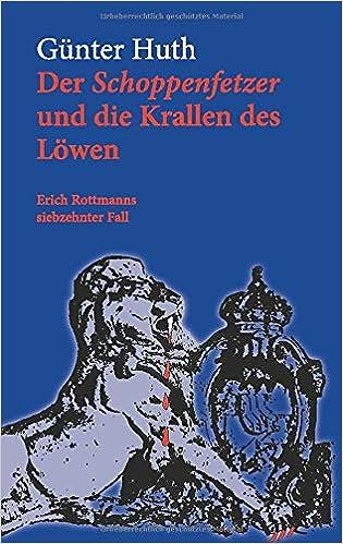 Der Schoppenfetzer und die Krallen des Löwen: Erich Rottmanns siebzehnter Fall