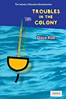 Troubles in the Colony