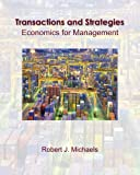 Transactions and Strategies: Economics for Management  (with InfoApps) (Upper Level Economics Titles)