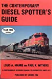 The Contemporary Diesel Spotters Guide: A Comprehensive Reference Manual to Locomotives Since 1972