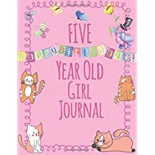 Five Year Old Girls Journal: Blank and Wide Ruled Journal for Little Girls; 5 Year Old Birthday Girl Gift