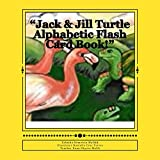 """Jack & Jill Turtle Alphabetic Flash Card"