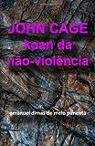 John Cage, Emanuel Dimas de Melo Pimenta, 1479115681