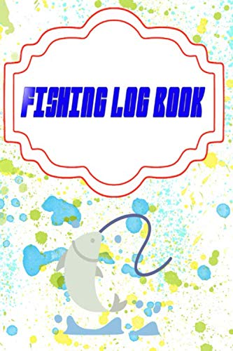 Fishing Log Journal: Tracker Fish Finder Fishing Logbook Size 6 X 9 Inches | Best - Tackle # Best ~ Cover Glossy 110 Page Fast Print.
