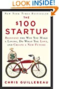 #8: The $100 Startup: Reinvent the Way You Make a Living, Do What You Love, and Create a New Future
