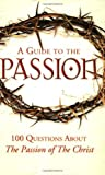A Guide to The Passion, Matthew Pinto and Catholic Exchange Staff, 193264542X