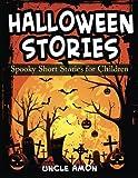 Halloween Stories: Spooky Short Stories for Children (Halloween Short Stories for Kids) (Volume 3)