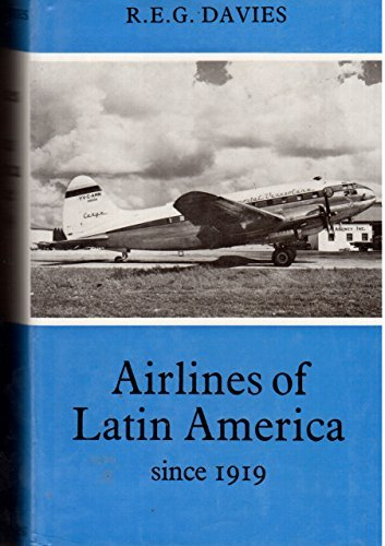 Airlines of Latin America Since 1919