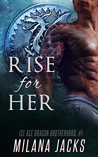 - Rise for Her (Ice Age Dragon Brotherhood Book 1)
