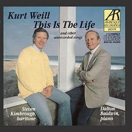 Weill: This Is the Life and Other Unrecorded Songs