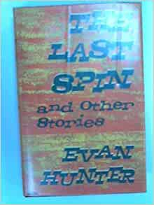 the last spin by evan hunter essay Get the latest news, stats, videos, and more about los angeles angels center fielder mike trout on espncom.