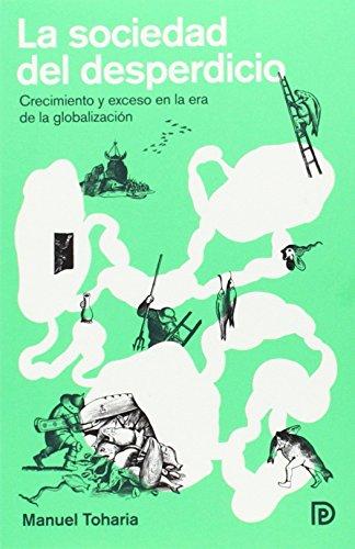 Descargar Libro La Sociedad Del Desperdicio Manuel Toharia Cortés