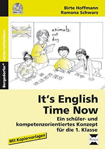 It's English Time Now: Ein schüler- und kompetenzorientiertes Konzept für die 1. Klasse