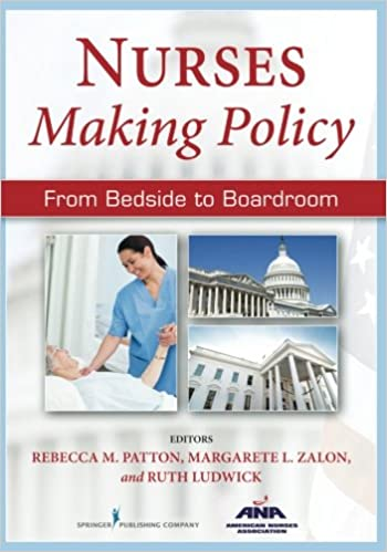 Nurses Making Policy: From Bedside to Boardroom