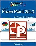 Teach Yourself Visually PowerPoint 2013 (Teach Yourself VISUALLY (Tech))