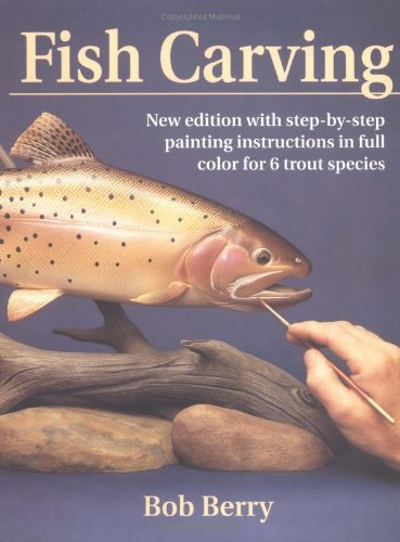 Amazon Fish Carving 2nd Edition Ebook Bob Berry Kindle Store