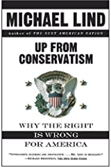 Up from Conservatism by Michael Lind (1997-07-15) Mass Market Paperback