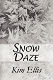 Snow Daze, Kim Ellis, 1451229739