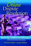 Online Dispute Resolution: Resolving Conflicts inCyberspace