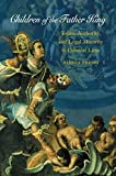 img - for Children of the Father King: Youth, Authority, and Legal Minority in Colonial Lima by Bianca Premo (2005-09-05) book / textbook / text book