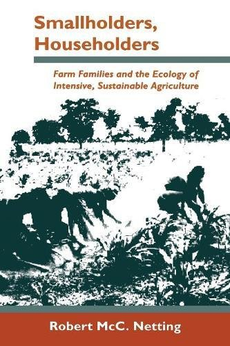 Smallholders, Householders: Farm Families and the Ecology of Intensive, Sustainable Agriculture