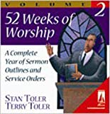 img - for 52 Weeks Of Worship, Volume 2: A Complete Year of Sermon Outlines and Service Orders (Lifestream Resources) book / textbook / text book