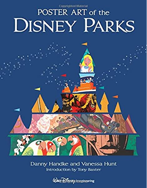 Poster Art Of The Disney Parks A Disney Parks Souvenir Book Daniel Handke Vanessa Hunt Tony Baxter 8601404880926 Amazon Com Books