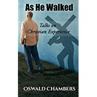 As He Walked: Talks on Christian Experience