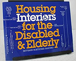 Housing Interiors for the Disabled and Elderly: Bettyann Boetticher ...
