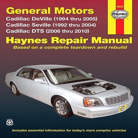 General Motors Cadillac DeVille (1994 thru 2005) Cadillac Seville (1992 thru 2004) Cadillac DTS (2006 thru 2010) (Haynes Repair - Seville Motor