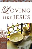 Loving Like Jesus, Sharon A. Steele, 0800797701