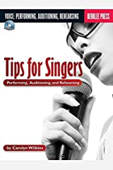Tips for Singers: Performing, Auditioning, and Rehearsing Paperback