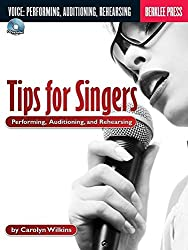 Tips for Singers: Performing, Auditioning and Rehearsing - BK/CD