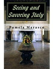 Seeing and Savoring Italy: A Taste and Travel Journey through Northern Italy, Tuscany and Umbria