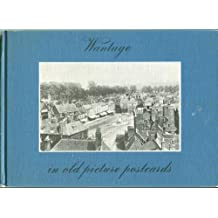 Wantage in Old Picture Postcards