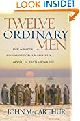 #8: Twelve Ordinary Men: How the Master Shaped His Disciples for Greatness, and What He Wants to Do with You
