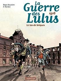 La guerre des Lulus, tome 3 : Le tas de briques par Hautière