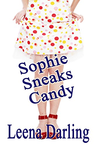 Sophie Sneaks Candy: Age Play Spanking Romance (Little Sophie's Adventures Book 2)