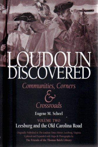 Loudoun Discovered Communities, Corners & Crossroads: Volume Two Leesburg and the Old Carolina - Leesburg Corner