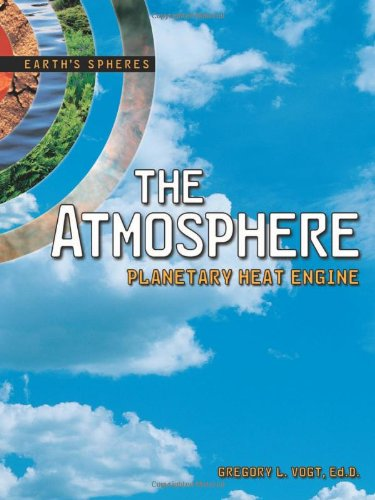 The Atmosphere: Planetary Heat Engine (Earth's Spheres)