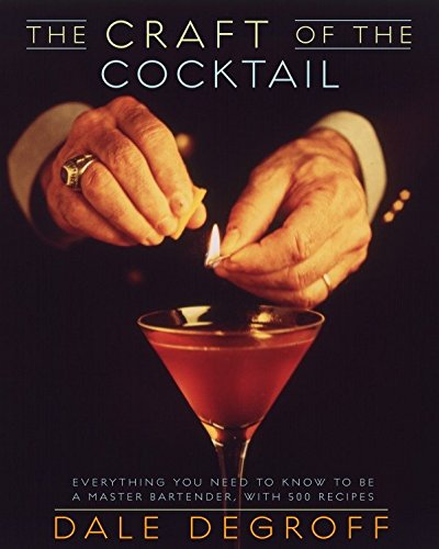 Cocktail Barware - The Craft of the Cocktail: Everything You Need to Know to Be a Master Bartender, with 500 Recipes